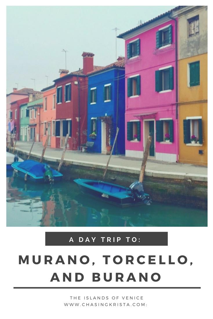 Murano, Torcello, Burano | Chasing Krista | Venice, Italy