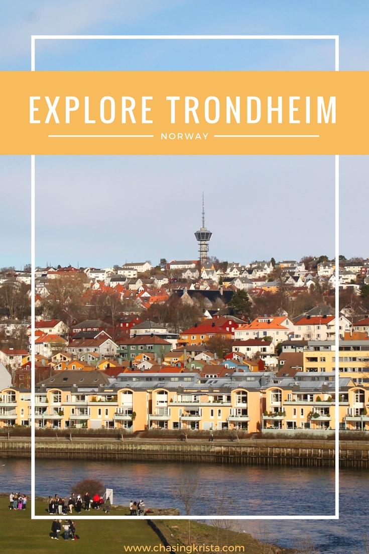explore trondheimThe Town of Trondheim | Chasing Krista | Trondheim Norway