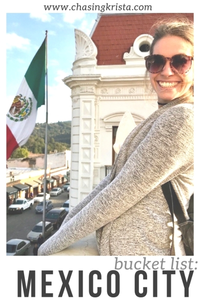 Mexico City Bucket List | Chasing Krista | Mexico City, Mexico