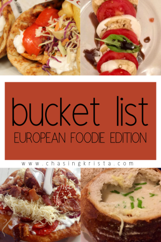 Bucket List: Eating Through Europe | Chasing Krista