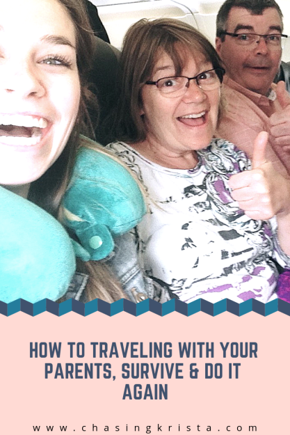 How to Traveling with Your Parents, Survive & Do it Again | Chasing Krista